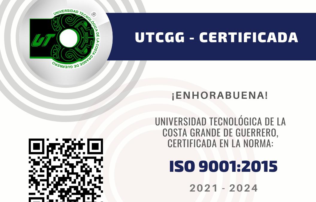 La UTCGG es recertificada en la norma ISO 9001:2015